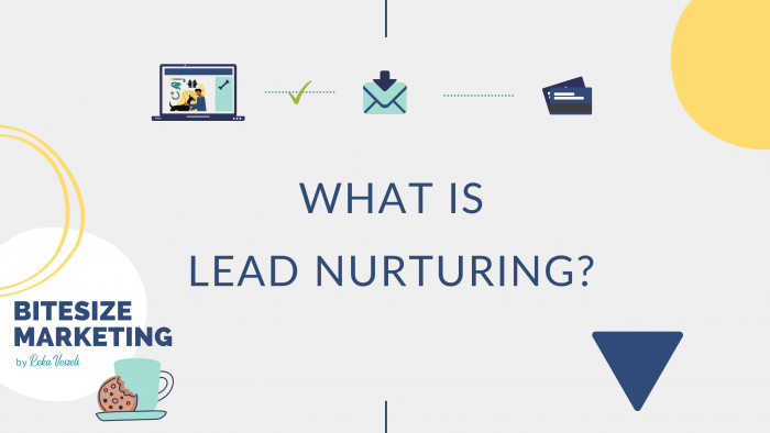 lead nurturing, bitesize marketing, lead nurturing, nurture stream